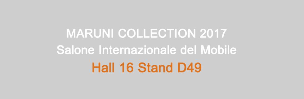 MARUNI COLLECTION 2017 Salone Internazionale del Mobile